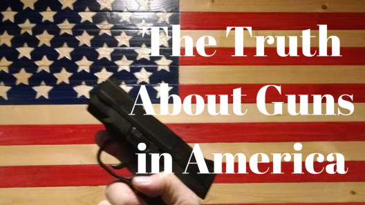 The Truth About Guns in America - Edited